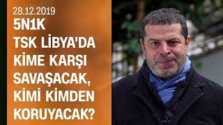 Cüneyt Özdemir, Türkiye'nin Libya iç savaşına müdahil olmasını yorumladı - 5N1K 28.12.2019