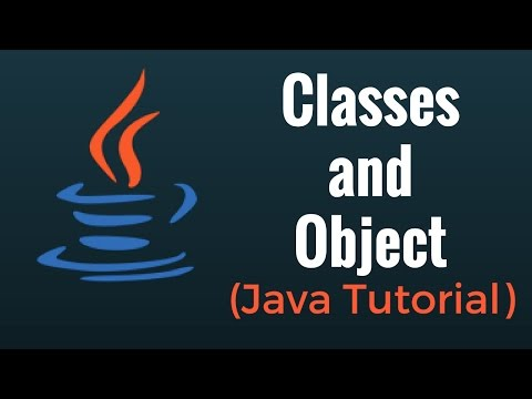 Java Classes and Objects – Java Programming Tutorial