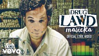 Masicka - Drug Lawd (Official Lyric Video)