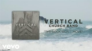 Vertical Worship - The Rock Won't Move (Official Lyric Video)