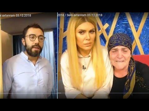 Cahid Şahbazov itkin gəlin Pəriyə görün nələr dedi... / Seni axtariram 03.12.2018