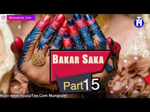 Bakar Saka (Part 15) Hausa Novels | Labarin Rayuwar Salma Mai Cike Da Abun Tausayi
