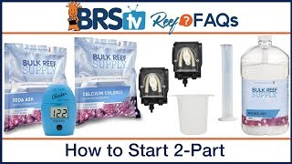 How to select the initial 2 part dose for my reef tank? - BRStv ReefFAQs