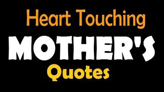 Best Quotes For Mother - Heart Touching