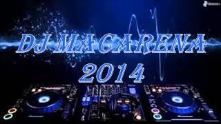 Dj Macarena 2014 FULL™