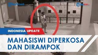 Rekaman CCTV Detik-detik Mahasiswi di Makassar Diperkosa dan Dirampok di Kos, Pelaku Lewat Jendela