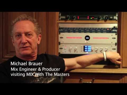 MIchael Brauer – Mix Engineer & Producer, visiting MIX With The Masters