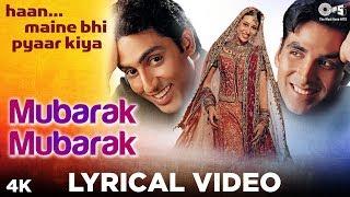 Mubarak Mubarak Lyrical - Haan Maine Bhi Pyaar Kiya Hain   Akshay Kumar, Karisma Kapoor & Abhishek
