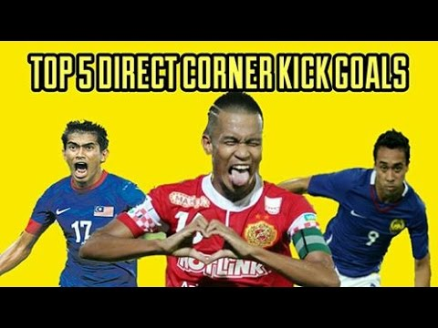 Top 5 Direct Corner Kick Goals From Malaysia Players