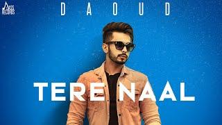 New Punjabi Songs 2018 | Tere naal | (Full HD) | Daoud