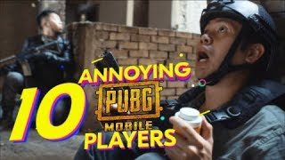 10 Annoying PUBG Mobile Players!