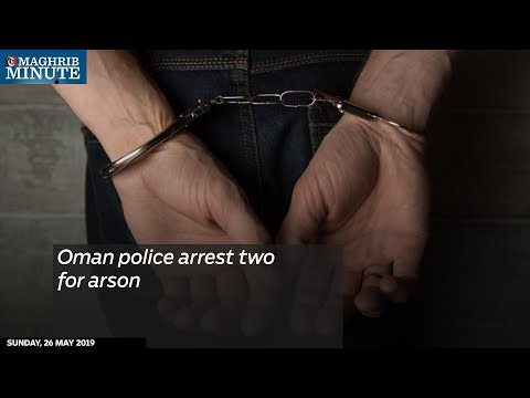 Oman police arrest two for arson