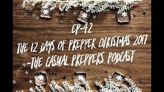 The 12 Days of Prepper Christmas - Ep 42