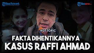 HOT TOPIC: Fakta Dihentikannya Kasus Raffi Ahmad Pesta seusai Divaksin