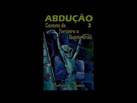 """Prelúdio do eBook """"Abdução"""" de Pedroom Lanne  - Episódio III: Contato de Terceiro a Quinto Grau"""