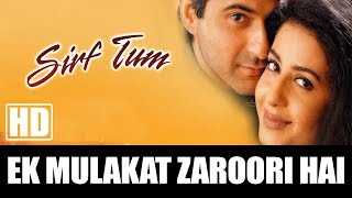 Ek Mulakaat Zaroori Hai Sanam - Sirf Tum (1999) | Full Video Song | Sanjay Kapoor & Priya Gill
