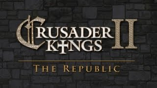 Crusader Kings II: The Republic Youtube Video