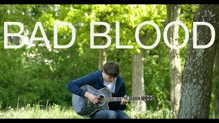 Bad Blood - Taylor Swift - Fingerstyle Guitar Cover