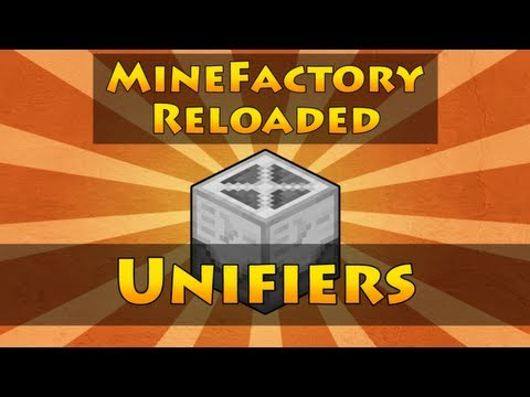 MineFactory Reloaded - Unifiers