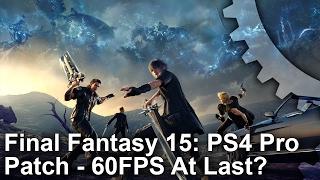 הפאץ' האחרון במשחק Final Fantasy 15 ב PS4, עושה יותר רע מטוב