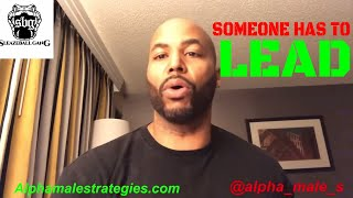 Why Someone Has To Lead The Relationship & Why Older Alpha Males Always Had A Wife
