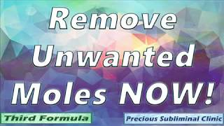 Remove Unwanted Moles - 3rd Formula [Affirmation+Frequency] - INSTANT RESULTS