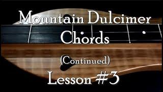 Lesson 3 - Mountain Dulcimer - Chords Continued