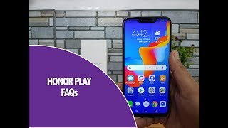 Honor Play FAQs- Sensors, Fast Charging, Gorilla Glass, Software, LED Notification and more