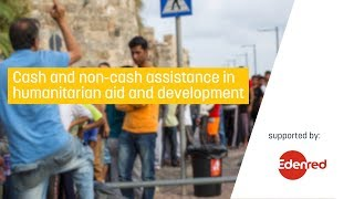Cash and non-cash assistance in humanitarian aid and development