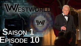 Westworld Saison 1 Épisode 10 : Critique d'un final grandiose + Théories