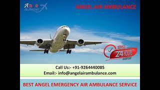 Use Angel Air Ambulance Service in Bangalore and Ranchi