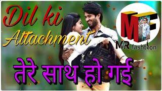 Dill ki attachment | Boys attitude | awesome status | whatsapp status