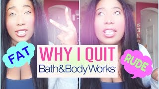 WHY I QUIT, RUDE ASS MANAGER FAT SHAMES?! : BATH AND BODY WORKS