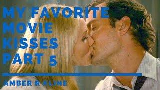 My Favorite Movie Kisses Part 5