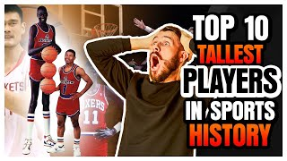 Top 10 Tallest Players In Sports History