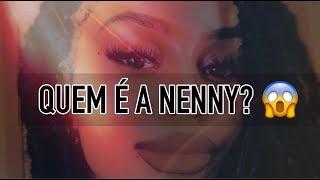 QUEM É A NENNY??? 😱