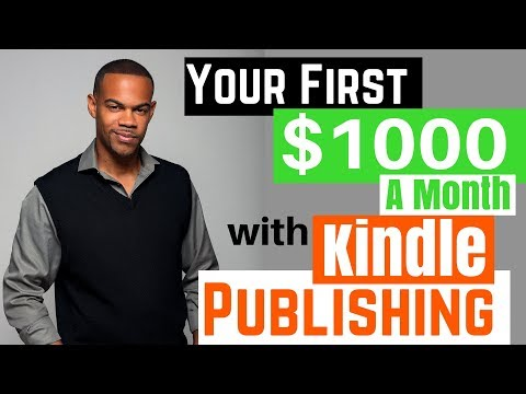 How To Make Your First $1000 With Kindle Publishing in 2018 | Kindle Publishing Tips