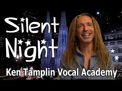 Silent Night   Ken Tamplin Vocal Academy