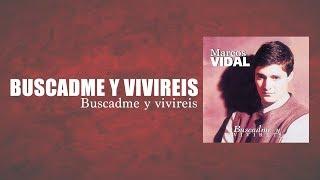 Marcos Vidal - Buscadme y Viviréis