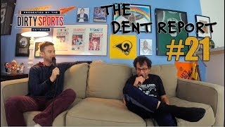 THE DENT REPORT: EPISODE 21