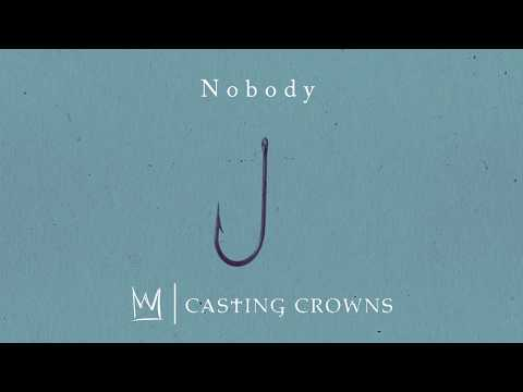 Casting Crowns - Nobody feat. Matthew West (Visualizer Video)