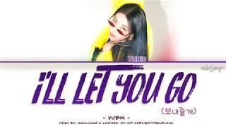 YUBIN (유빈) – I'LL LET YOU GO (보내줄게) (Color Coded Lyrics Eng/Rom/Han/가사)