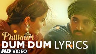 Phillauri - Dum Dum LYRICS | Full Song | Anushka Sharma