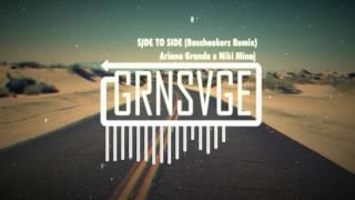 Ariana Grande & Niki Minaj -Side to side (Basshookerz Remix) (Bassboosted)