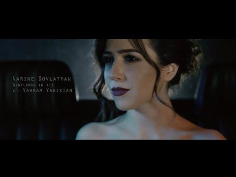 Narine Dovlatyan - Gentleman In Tie ft. Vahram Yanikian