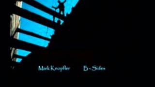 What Have I Got To Do- Mark Knopfler