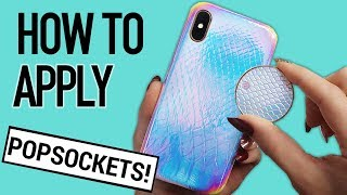 How To Put On a PopSocket: Apply a PopSocket to a Phone or Phone Case