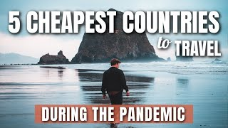 5 CHEAPEST Countries To TRAVEL in 2021   OPEN During The COVID-19 Pandemic