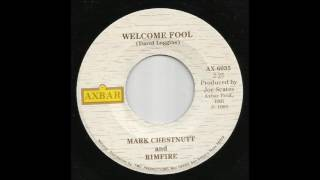 Mark Chesnutt & Rimfire - Welcome Fool