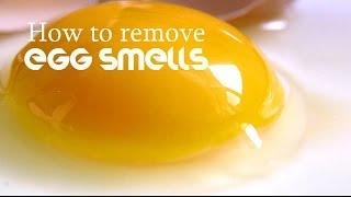 How to remove egg smells